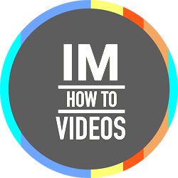 IM How To Videos