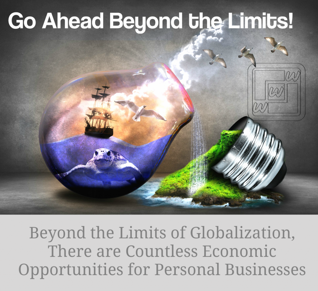 Go Ahead Beyond the Limits of Globalization