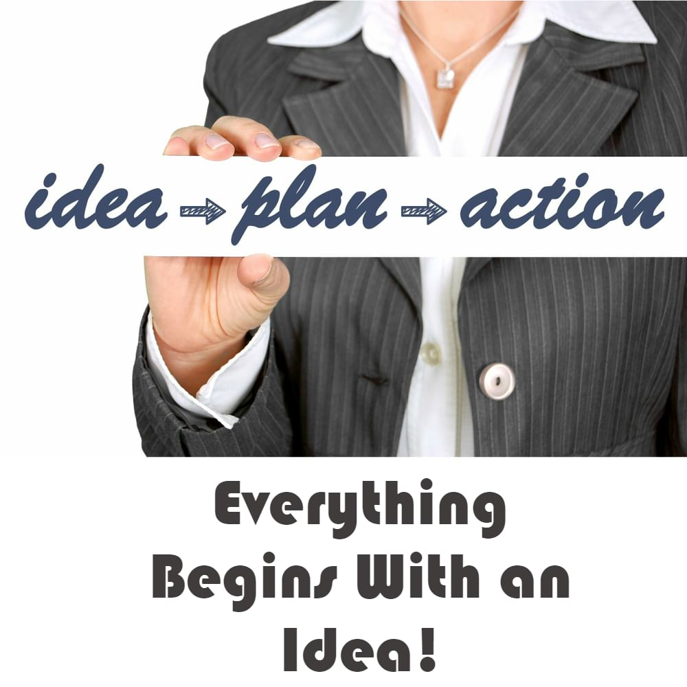 The First Idea is the First Step
